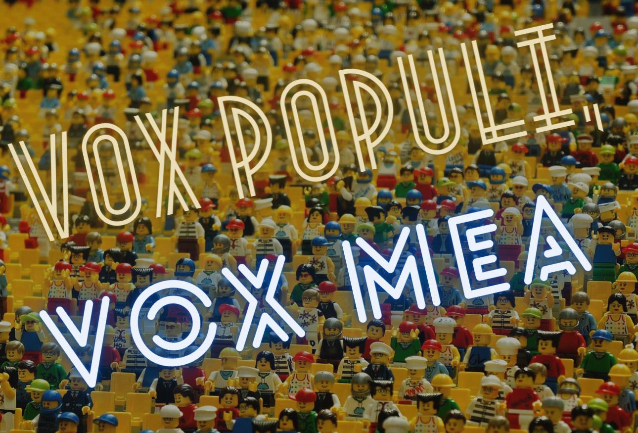 VOX POPULI VOX MEA